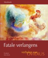 Fatale verlangens. Verhalen van Ovidius.